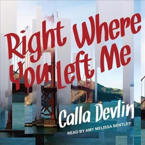 Right Where You Left Me (MP3-CD) (Calla Devlin)