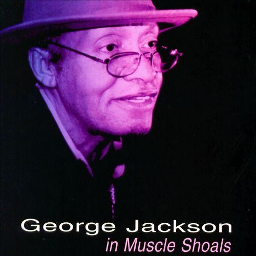 George Jackson in Muscle Shoals [CD]