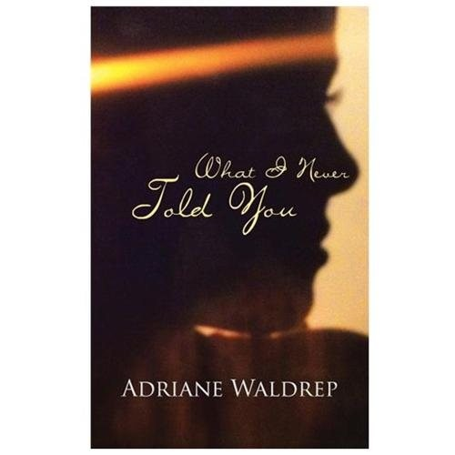 What I Never Told You (Hardcover)