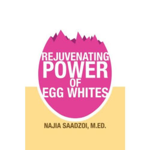 The Rejuvenating Power of Egg Whites
