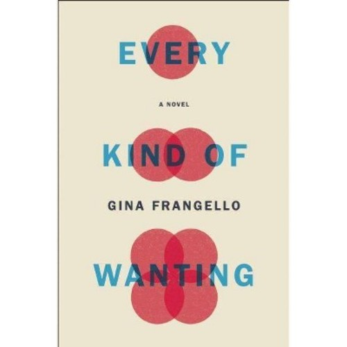 Every Kind of Wanting (Hardcover)