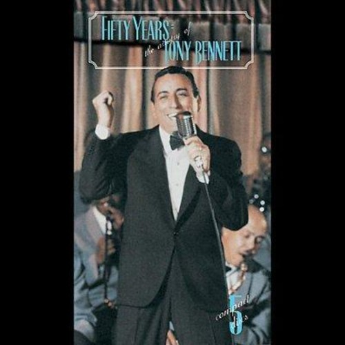 Tony Bennett - Fifty Years: The Artistry of Tony Bennett