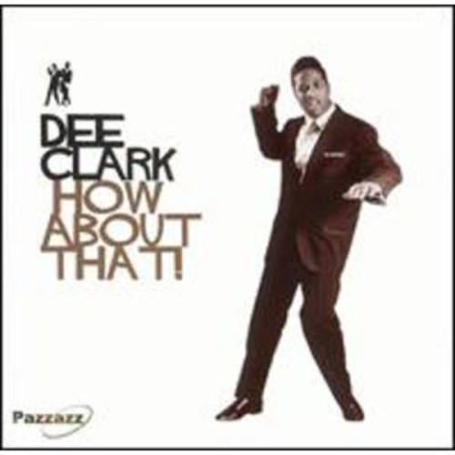 How About That [Pazzazz] By Dee Clark (Audio CD)
