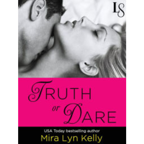 Truth or Dare: A Dare to Love Novel