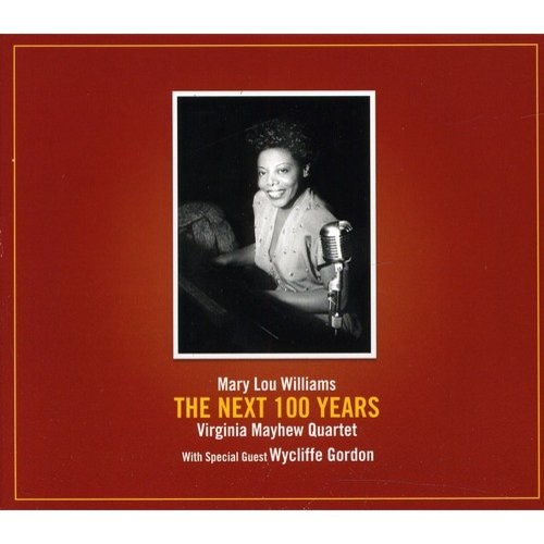 Mary Lou Williams: The Next 100 Years [CD]