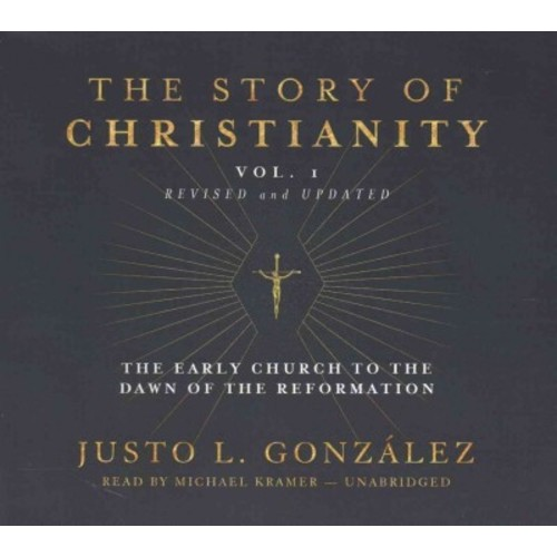 Story of Christianity : The Early Church to the Dawn of the Reformation: Library Edition (CD/Spoken