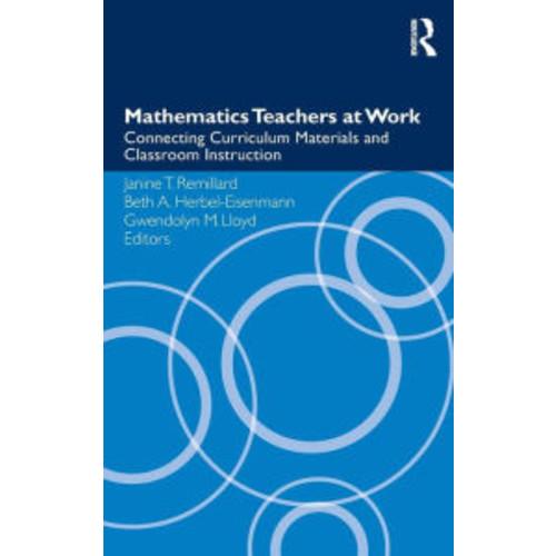 Mathematics Teachers at Work: Connecting Curriculum Materials and Classroom Instruction / Edition 1