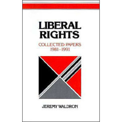 Liberal Rights: Collected Papers, 1981-1991 / Edition 1