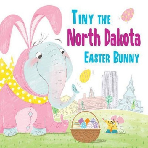 Tiny the North Dakota Easter Bunny (Hardcover) (Eric James)