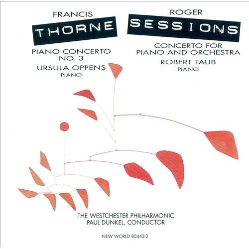 Francis Thorne: Piano Concerto No. 3; Roger Sessions: Concerto for Piano and Orchestra [CD]