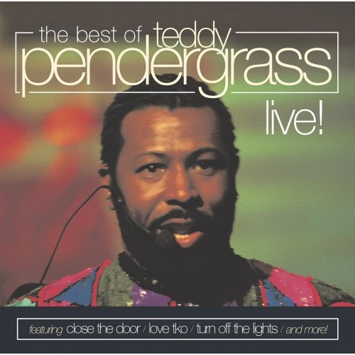 The Best Of Teddy Pendergrass Live!