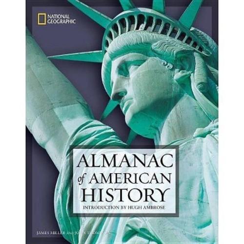 National Geographic Almanac of American History (Reprint) (Paperback) (James Miller & John Thompson)
