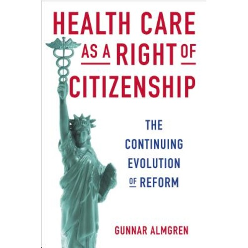 Health Care as a Right of Citizenship : The Continuing Evolution of Reform