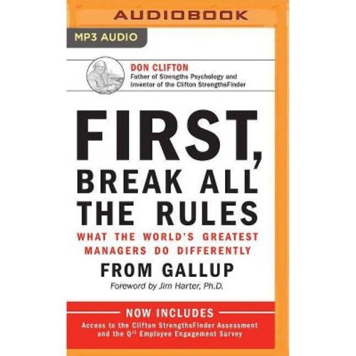 First, Break All the Rules : What the World's Greatest Managers Do Differently (MP3-CD) (Don Clifton)
