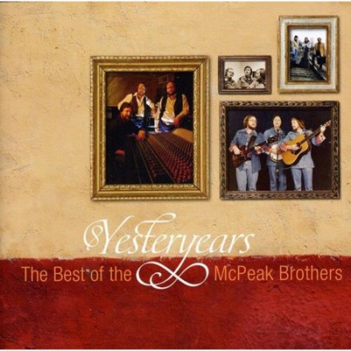 Yesteryears: The Best of the McPeak Brothers [CD]