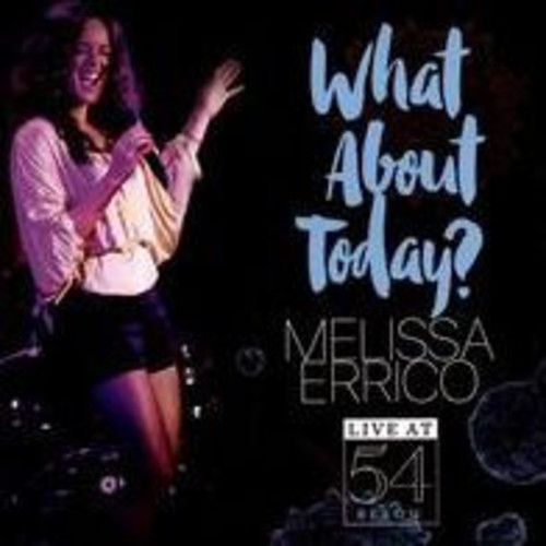 What About Today? [Live at 54 Below]
