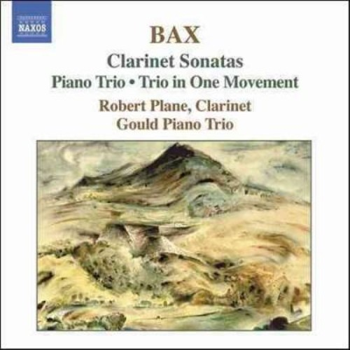 Robert Plane - Bax: Clarinet Sonatas - Piano Trio -Trio in One Movement