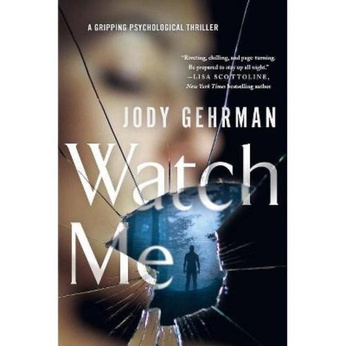 Watch Me (Paperback) (Jody Gehrman)