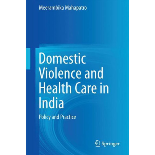 Domestic Violence and Health Care in India: Policy and Practice