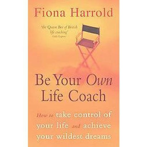 Be Your Own Life Coach (Paperback)