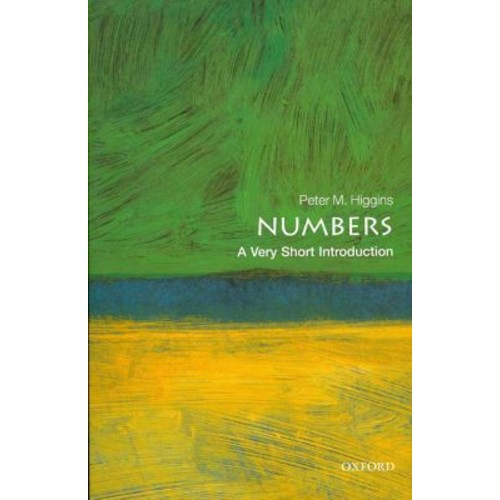 Numbers: A Very Short Introduction Peter M. Higgins Paperback