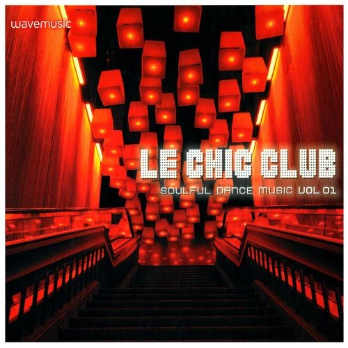 Le Chic Club: Soulful Dance Music, Vol. 1 [CD]