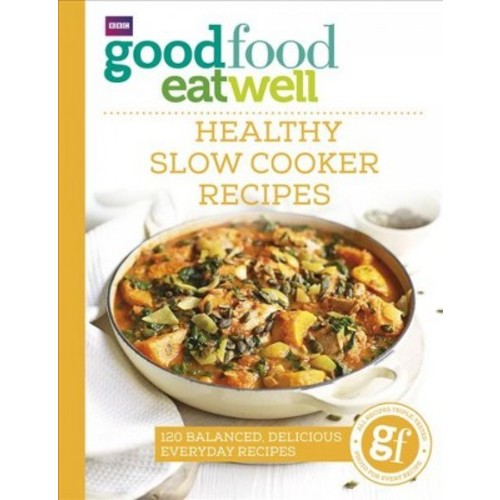 Good Food Eat Well : Healthy Slow Cooker Recipes (Paperback)