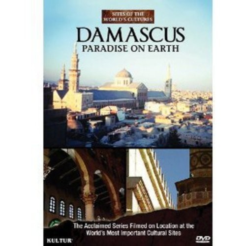Damascus-Paradise on Earth-Sites of the Worlds Cultures