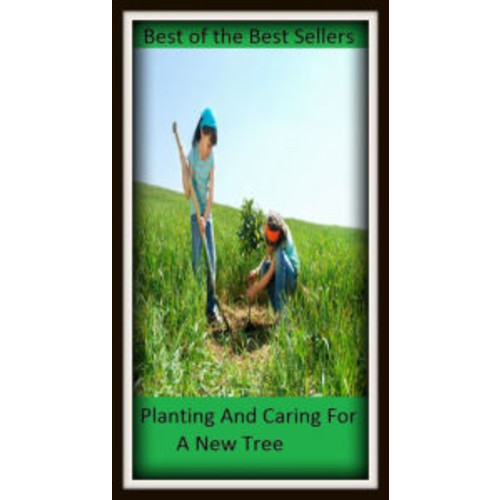 Best of The Best Sellers Planting And Caring For A New Tree (responsibility, affliction, aggravation, alarm, anguish, annoyance, anxiety, apprehension, botherburden)