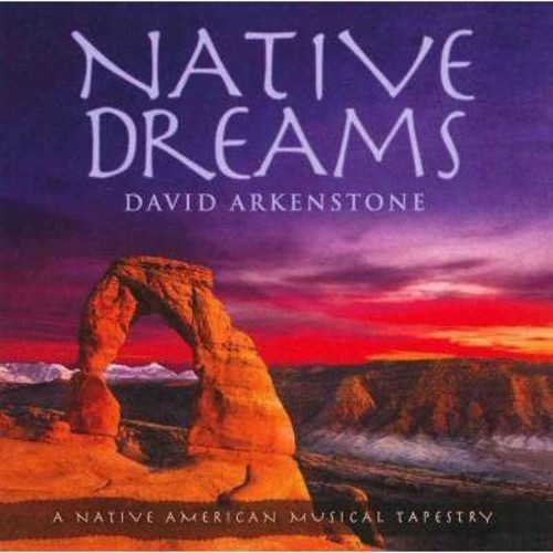 David Arkenstone - Native Dreams