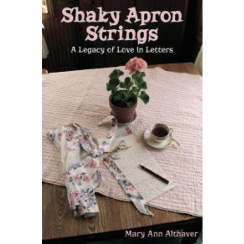 Shaky Apron Strings: A Legacy of Love in Letters