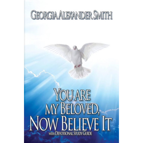 You Are My Beloved, Now Believe It