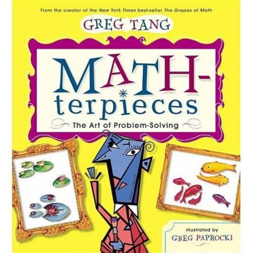 Math-terpieces : the Art of Problem-solving The Art of Problem-Solving