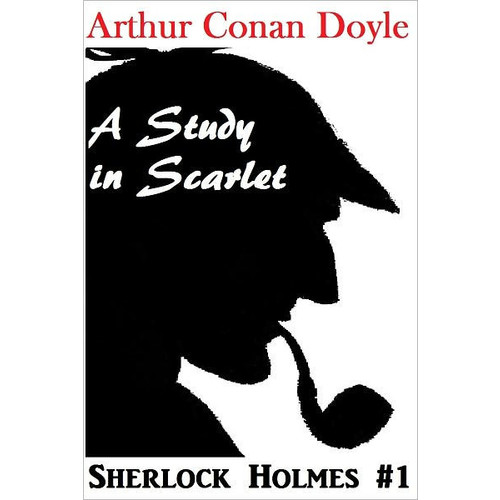 Sherlock Holmes, A STUDY IN SCARLET, Sherlock Holmes Complete Collection, Book # 1