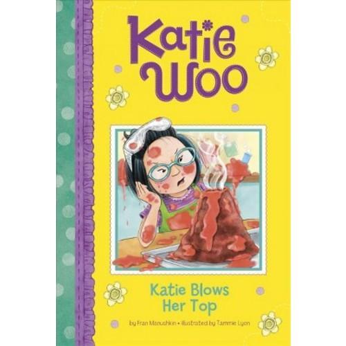 Katie Blows Her Top (Paperback) (Fran Manushkin)