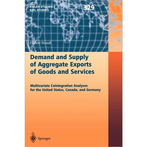 Demand and Supply of Aggregate Exports of Goods and Services: Multivariate Cointegration Analyses for the United States, Canada, and Germany / Edition 1