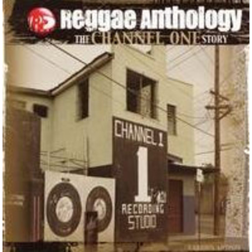 Reggae Anthology: The Channel One Story