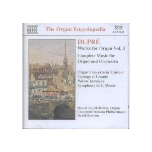 Dupr: Works for Organ, Vol. 3: Complete Music for Organ and Orchestra (The Organ Encyclopedia)