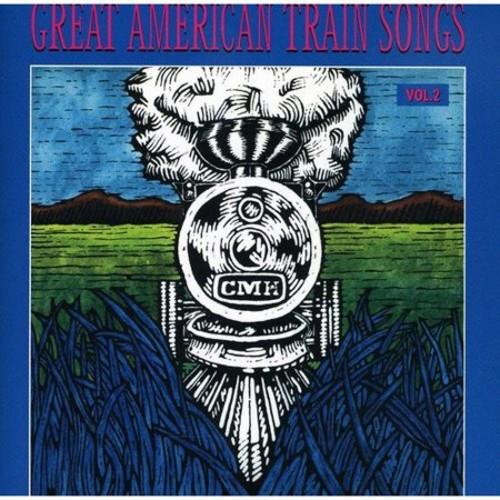 Great American Train Songs, Vol. 2 [CD]
