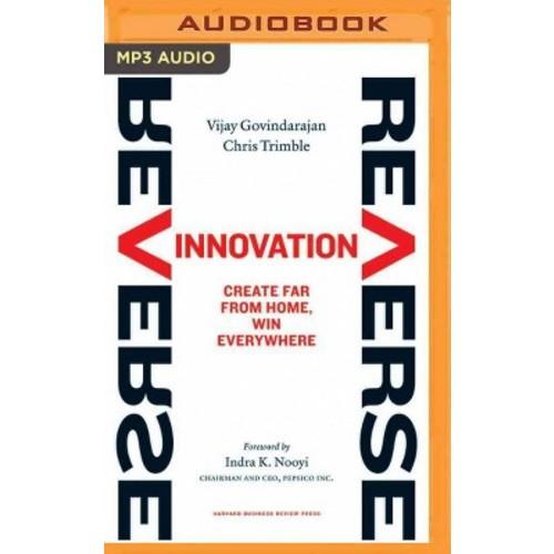 Reverse Innovation : Create Far from Home, Win Everywhere (MP3-CD) (Vijay Govindarajan)