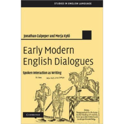 Early Modern English Dialogues: Spoken Interaction as Writing