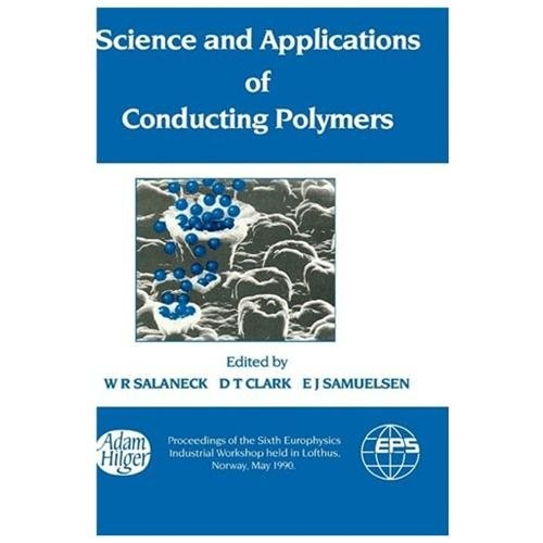 Science and Applications of Conducting Polymers, Papers from the Sixth European Industrial Workshop European Physical Society|Salaneck