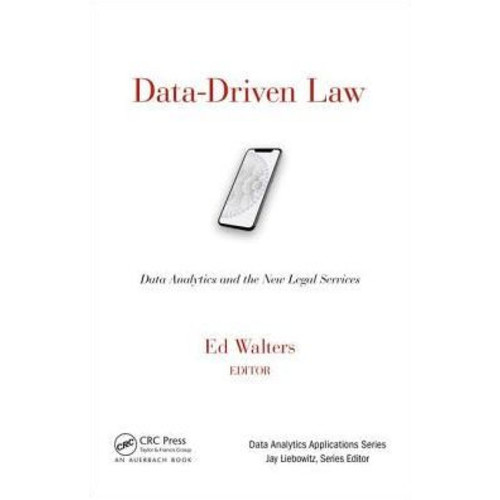 Data-Driven Law: Data Analytics and the New Legal Services