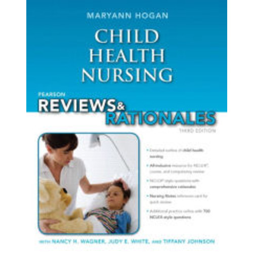Pearson Reviews & Rationales: Child Health Nursing with Nursing Reviews & Rationales / Edition 3