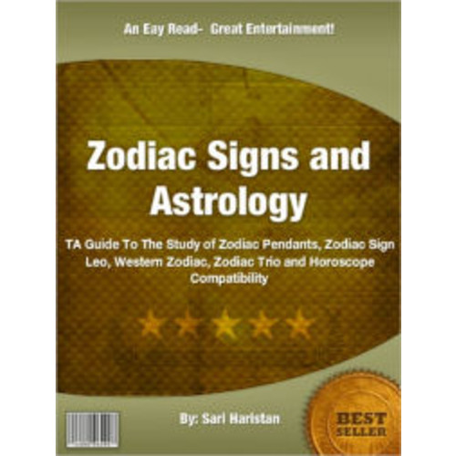 Zodiac Signs and Astrology: A Guide To The Study of Zodiac Pendants, Zodiac Sign Leo, Western Zodiac, Zodiac Trio and Horoscope Compatibility