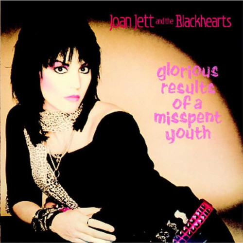 Joan & The Blackhearts Jett - Glorious Results Of A Misspent Youth