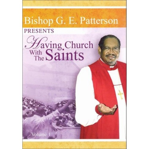 G.E. Patterson: Having Church with the Saints [DVD]