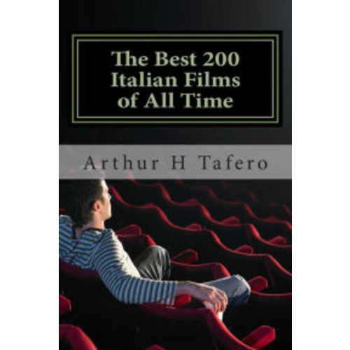 The Best 200 Italian Films of All Time: Rated Number One on Amazon.com