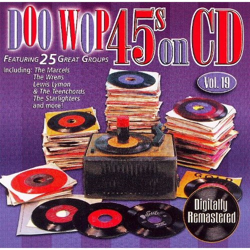 Doo Wop 45's on CD, Vol. 19 [CD]