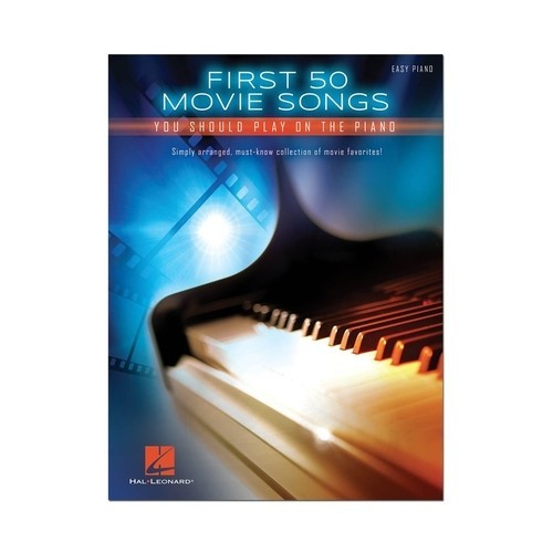 Hal Leonard - Various Artists: First 50 Movie Songs You Should Play on the Piano Sheet Music